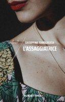 L' assaggiatrice - Torregrossa Giuseppina