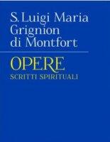 Opere - Grignon de Montfort Luigi Maria