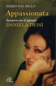 Copertina di 'Appassionata. Incontro con il soprano Daniela Dessì'