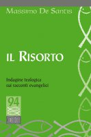 Il risorto. Indagine teologica sui racconti evangelici - De Santis Massimo