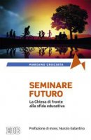 Seminare il futuro - Mariano Crociata