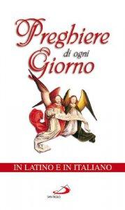 Copertina di 'Preghiere di ogni giorno. Testo latino e italiano'