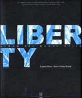 Liberty. Album del nuovo stile. Ediz. illustrata - Rizzo Eugenio, Sirchia M. Cristina