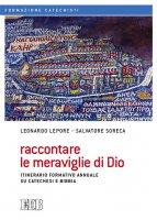 Raccontare le meraviglie di Dio - Leonardo Lepore, Salvatore Soreca
