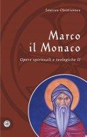 Opere spirituali e teologiche. Testo greco a fronte vol.2 - Marco il Monaco