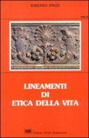 Lineamenti di etica della vita - Spiazzi Raimondo