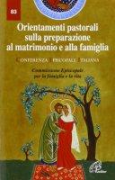 Orientamenti pastorali sulla preparazione al matrimonio e alla famiglia - Commissione Episcopale per la famiglia e la vita