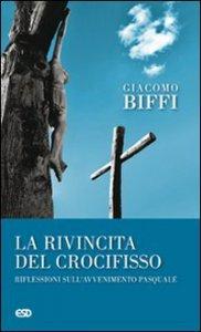 Copertina di 'La rivincita del Crocifisso. Meditazioni sull´avvenimento pasquale'