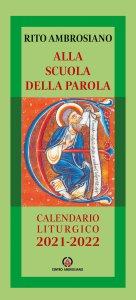 Copertina di 'Alla scuola della Parola. Calendario liturgico 2021-2022. Rito Ambrosiano'