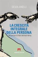 La crescita integrale della persona - Silvia Anelli