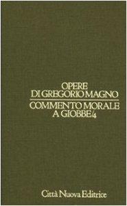 Copertina di 'Opere vol. I/4 - Commento morale a Giobbe/4 [XXVIII-XXXV]'