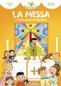 Copertina di 'La Messa e il tesoro nascosto dell'Eucaristia'