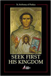 Copertina di 'Seek first his kingdom. An anthology of the sermons of the saint'