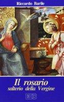 Il rosario salterio della Vergine - Barile Riccardo