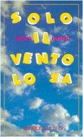 Solo il vento lo sa - Ferrero Bruno, Autori vari