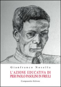 Copertina di 'L' azione educativa di Pier Paolo Pasolini in Friuli'