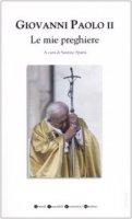 Le mie preghiere - Giovanni Paolo II
