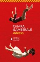 Adesso - Gamberale Chiara