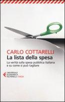 La lista della spesa. La verità sulla spesa pubblica italiana e su come si può tagliare - Cottarelli Carlo