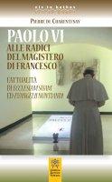Paolo VI alle radici del magistero di Francesco - Pierre de Charentenay