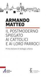 Copertina di 'Il postmoderno spiegato ai cattolici e ai loro parroci. Prima lezione di teologia urbana'