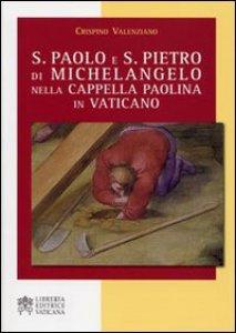 Copertina di 'S.Paolo e S.Pietro di Michelangelo nella Cappella Paolina in Vaticano'