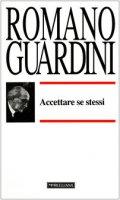 Accettare se stessi - Guardini Romano