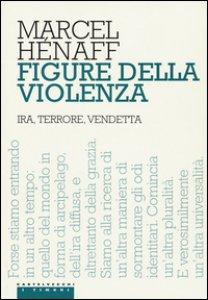 Copertina di 'Figure della violenza. Ira, terrore, vendetta'