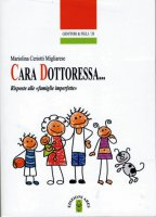 Cara Dottoressa... - Mariolina Ceriotti Migliarese