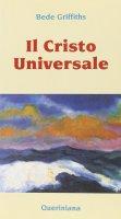 Il Cristo universale - Griffiths Bede