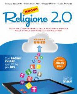 Copertina di 'Nuovo  Religione  2.0.  Testo  per  l'ins  della  religione  cattolica  nella  scuola  secondaria  di  primo  grado.  Volume'