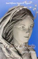 Le glorie di Maria - Alfonso Maria De' Liguori (Sant')
