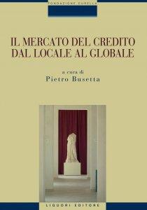 Copertina di 'Il mercato del credito dal locale al globale'