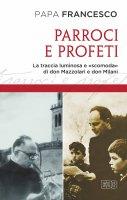 Parroci e profeti - Francesco (Jorge Mario Bergoglio)