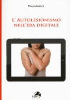 L' autolesionismo nell'era digitale - Manca Maura