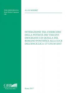 Copertina di 'Interazione tra l'esercizio della potestà dei vescovi diocesani e di quella del Romano Pontefice alla luce dell'enciclica Ut unum sint'