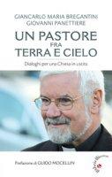 Un pastore fra terra e cielo - Bregantini Giancarlo Maria, Giovanni Panettiere