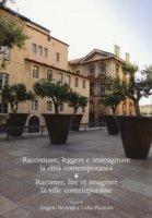 Raccontare, leggere e immaginare la città contemporanea. Raconter, lire et imaginer la ville contemporaine. Ediz. bilingue