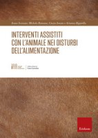 Interventi assistiti con l'animale nei disturbi dell'alimentazione - Scorzato Ivano, Romano Michela, Ionata Cinzia