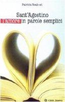 Sant'Agostino l'amore in parole semplici - Reale Patrizia