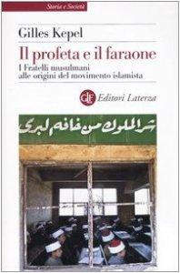 Copertina di 'Il profeta e il faraone. I Fratelli musulmani alle origini del movimento islamista'