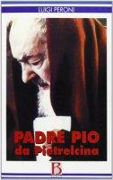 Padre Pio da Pietrelcina - Peroni Luigi