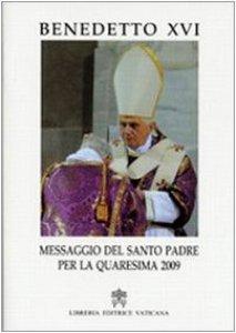 Copertina di 'Messaggio del Santo Padre per la Quaresima 2009'
