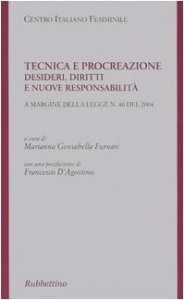 Copertina di 'Tecnica e procreazione. Desideri, diritti e nuove responsabilità'