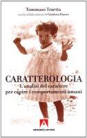 Caratterologia. L'analisi del carattere per capire i comportamenti umani - Traetta Tommaso
