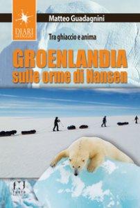 Copertina di 'Groenlandia, sulle orme di Nansen. Tra ghiaccio e anima'