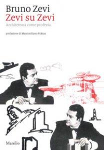 Copertina di 'Zevi su Zevi. Architettura come profezia'