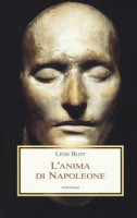 L' anima di Napoleone - Bloy Léon