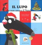 Il lupo che non amava il Natale - Eleonore Thuillier, Orianne Lallemand