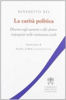 La carità politica - Benedetto XVI (Joseph Ratzinger)